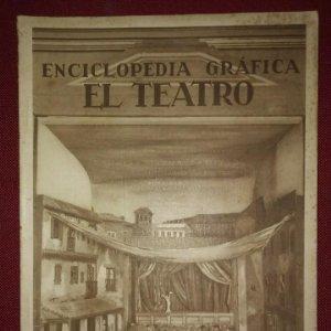 EL TEATRO ENCICLOPEDIA GRÁFICA - MACARIO GOLFERICHS-LUIS G. MANEGAT - BARCELONA 1930