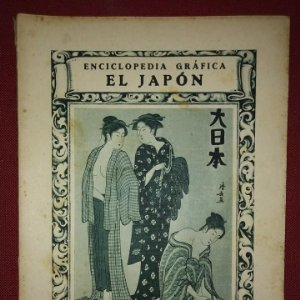 JAPÓN ENCICLOPEDIA GRÁFICA - MACARIO GOLFERICHS-LUIS G. MANEGAT - BARCELONA 1930