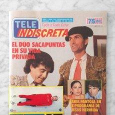 Coleccionismo de Revistas y Periódicos: TELE INDISCRETA - 1987 - DUO SACAPUNTAS, ISABEL PANTOJA, BARBARA REY, PAOLA DOMINGUIN, UN DOS TRES. Lote 116958779
