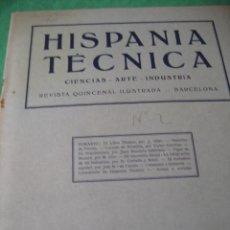 Coleccionismo de Revistas y Periódicos: HISPANIA TECNICA CIENCIAS ARTES INDUSTRIA N 1 1928. Lote 119001963