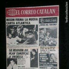 Coleccionismo de Revistas y Periódicos: F1 EL CORREO CATALAN AÑO 1974 SOLO PORTADA NIXON FIRMA LA NUEVA CARTA ATLANTICA. Lote 119894275