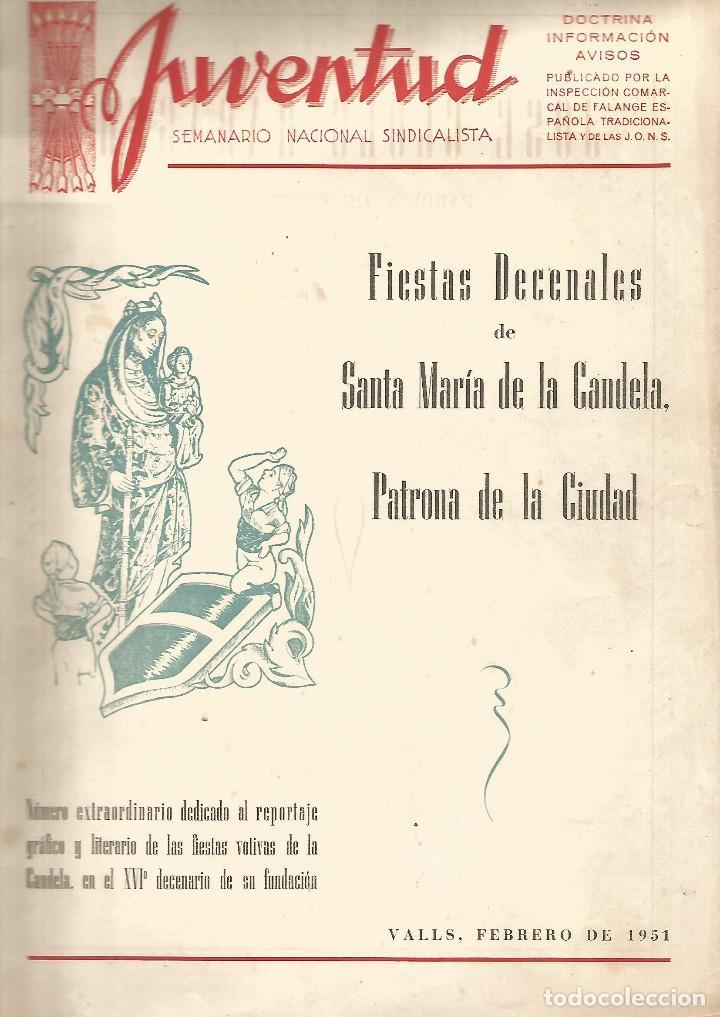 JUVENTUD SEMANARIO NACIONAL SINDICALISTA Nº EXTRAORDINARIO VALLS 1951 FIESTAS STA Mª DE LA CANDELA (Coleccionismo - Revistas y Periódicos Modernos (a partir de 1.940) - Otros)