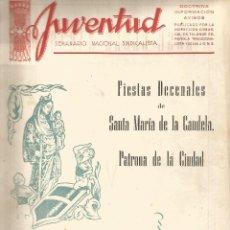 Coleccionismo de Revistas y Periódicos: JUVENTUD SEMANARIO NACIONAL SINDICALISTA Nº EXTRAORDINARIO VALLS 1951 FIESTAS STA Mª DE LA CANDELA . Lote 120030503