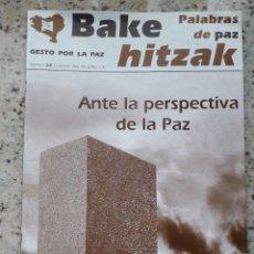 Coleccionismo de Revistas y Periódicos: GESTO POR LA PAZ.BAKE HITZAK Nº 62 OCTUBRE 2006. TERRORISMO ETA, VICTIMAS, PAZ, RECONCILIACION. Lote 120034327