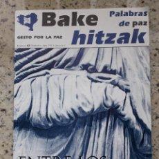 Coleccionismo de Revistas y Periódicos: GESTO POR LA PAZ. BAKE HITZAK Nº 82 NOVIEMBRE 2011. LA IZQUIERDA ABERTZALE.NI VENCEDORES NI VENCIDOS. Lote 120088191
