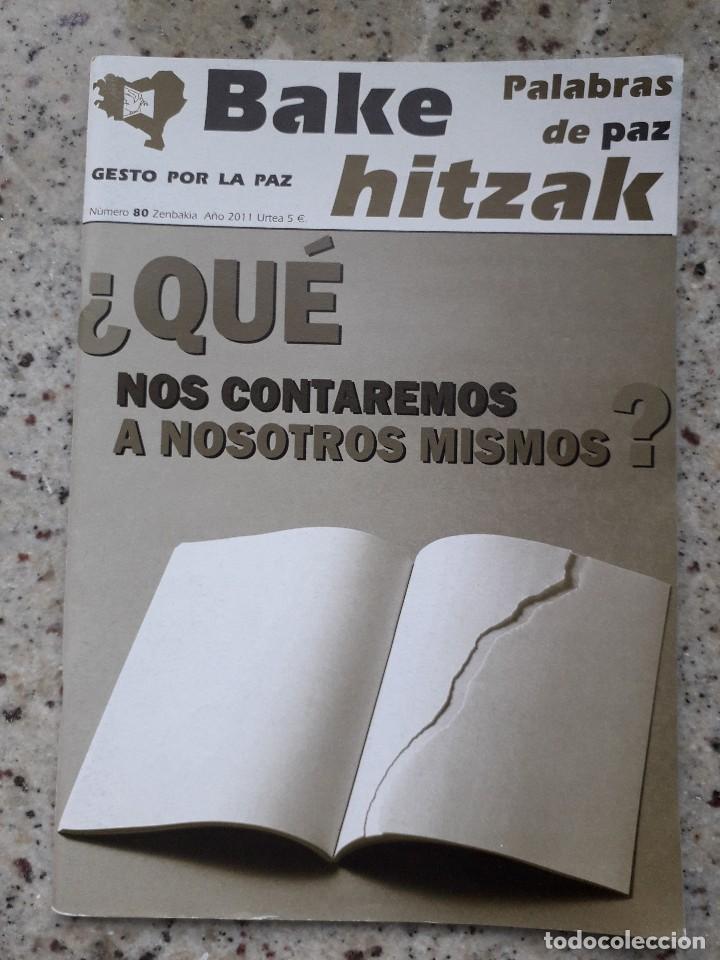 GESTO POR LA PAZ. BAKE HITZAK Nº 80 MARZO 2011. RELATOS PLURALES DESDE LAS VICTIMAS (Coleccionismo - Revistas y Periódicos Modernos (a partir de 1.940) - Otros)