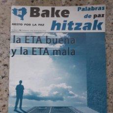 Coleccionismo de Revistas y Periódicos: GESTO POR LA PAZ. BAKE HITZAK Nº 78 OCTUBRE 2010. LA ETA BUENA Y LA ETA MALA. Lote 120088955