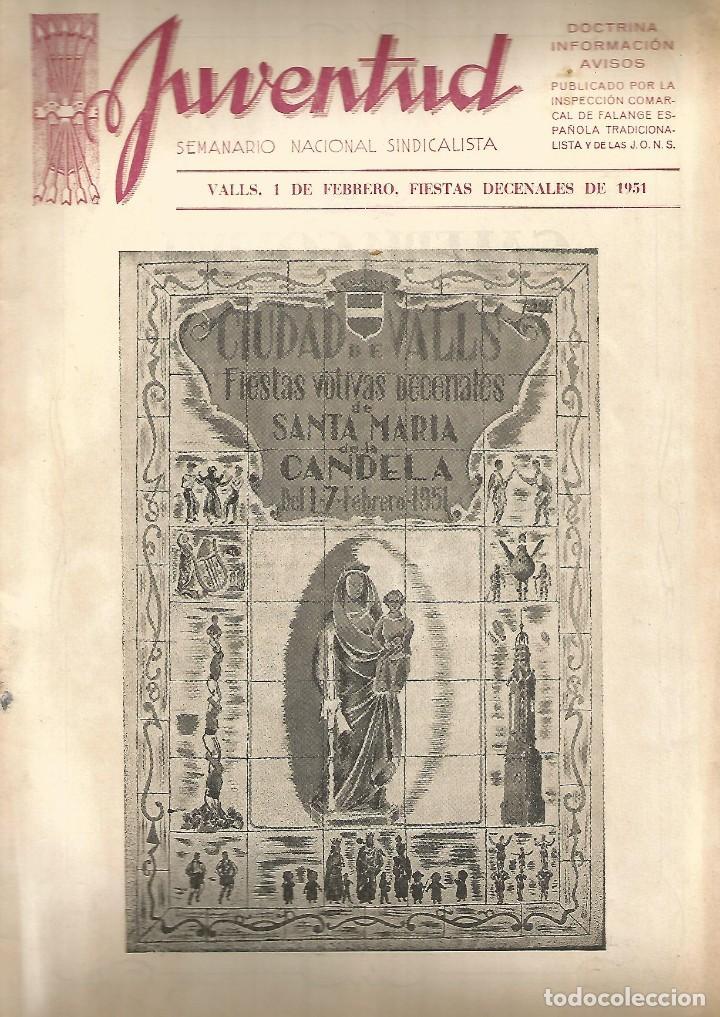 REVISTA JUVENTUD SEMANARIO NACIONAL SINDICALISTA VALLS FEBRERO DE 1951 FALANGE ESPAÑOLA MBE (Coleccionismo - Revistas y Periódicos Modernos (a partir de 1.940) - Otros)