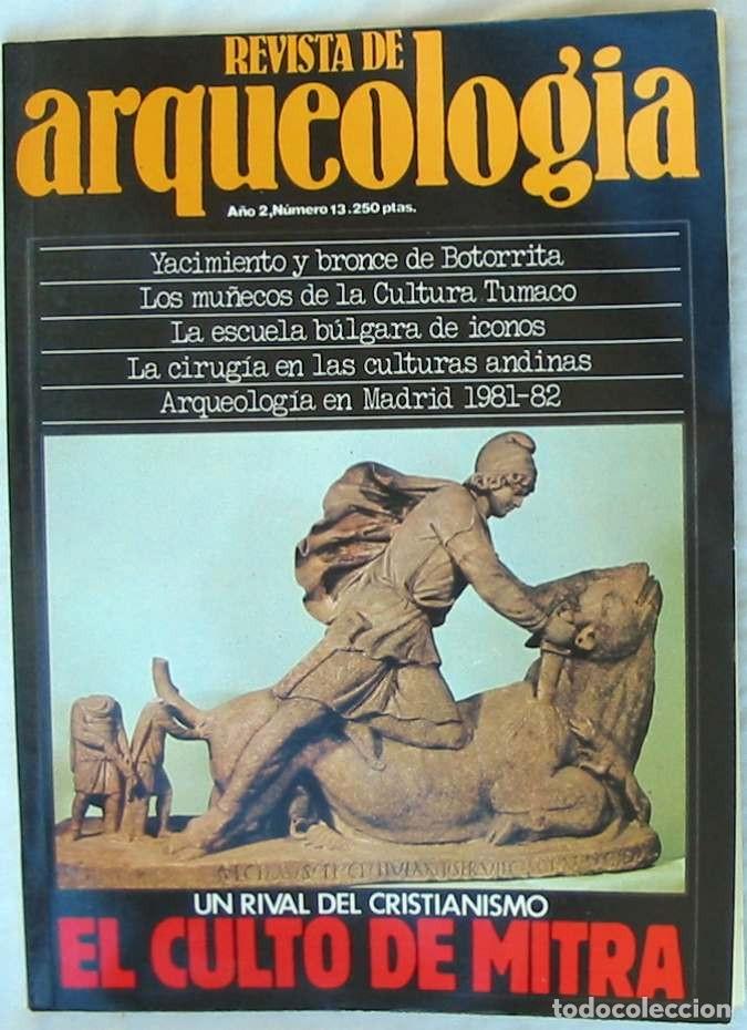 REVISTA DE ARQUEOLOGÍA Nº 13 / NOVIEMBRE 1981 - ZUGARTO EDICIONES - VER ÍNDICE (Coleccionismo - Revistas y Periódicos Modernos (a partir de 1.940) - Otros)