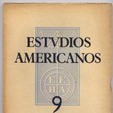 Coleccionismo de Revistas y Periódicos: ESTUDIOS AMERICANOS. REVISTA DE LA ESCUELA DE ESTUDIOS HISPANOAMERICANOS DE SEVILLA. N.9, ABRIL 1951. Lote 122369463