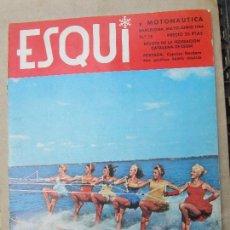Coleccionismo de Revistas y Periódicos: REVISTA ESQUI , Y MOTONAUTICA , N. 15 , MAYO -JUNIO 1964 FEDERACION CATALANA DE ESQUI. Lote 122830739