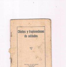 Coleccionismo de Revistas y Periódicos: CHISTES Y TRAPISONDECES DE SOLDADOS ANTIGUO EDITORIAL EL GATO NEGRO. Lote 122970887