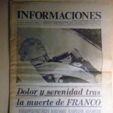 Coleccionismo de Revistas y Periódicos: DIARIO INFORMACIONES. 20 DE NOVIEMBRE DE 1975. LA MUERTE DE FRANCO. Lote 123059135