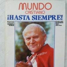 Coleccionismo de Revistas y Periódicos: REVISTA MUNDO CRISTIANO ESPECIAL NÚMERO DOBLE HASTA SIEMPRE JUAN PABLO II DICIEMBRE 1982. Lote 123293151