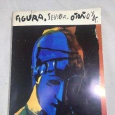 Coleccionismo de Revistas y Periódicos: REVISTA DE ARTE FIGURA SEVILLA OTOÑO DE 1985 Nº 6 ARTES PLÁSTICAS ARQUITECTURA LITERATURA. Lote 124008895