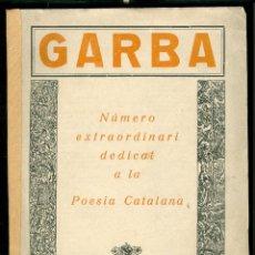 Coleccionismo de Revistas y Periódicos: GARBA - 1921 - NÚMERO EXTRAORDINARI DEDICAT A LA POESIA CATALANA . Lote 124028919