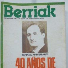 Coleccionismo de Revistas y Periódicos: BERRIAK SEMANARIO VASCO DE INFORMACION ESPECIAL ANIVERSARIO 40 AÑOS DE GOBIERNO VASCO NUM 4 OCT 1976. Lote 124435631