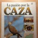 Coleccionismo de Revistas y Periódicos: 037 LA PASION POR LA CAZA - PLANETA DE AGOSTINI - 1993. Lote 125165747
