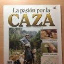 Coleccionismo de Revistas y Periódicos: 041 LA PASION POR LA CAZA - PLANETA DE AGOSTINI - 1993. Lote 125165755