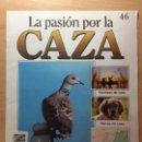 Coleccionismo de Revistas y Periódicos: 046 LA PASION POR LA CAZA - PLANETA DE AGOSTINI - 1993. Lote 125166911