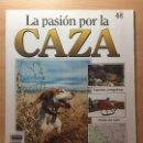 Coleccionismo de Revistas y Periódicos: 048 LA PASION POR LA CAZA - PLANETA DE AGOSTINI - 1993. Lote 125166959