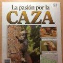 Coleccionismo de Revistas y Periódicos: 053 LA PASION POR LA CAZA - PLANETA DE AGOSTINI - 1993. Lote 125167047
