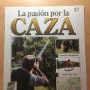Coleccionismo de Revistas y Periódicos: 057 LA PASION POR LA CAZA - PLANETA DE AGOSTINI - 1993. Lote 125167091