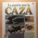 Coleccionismo de Revistas y Periódicos: 058 LA PASION POR LA CAZA - PLANETA DE AGOSTINI - 1993. Lote 125167107