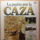 Coleccionismo de Revistas y Periódicos: 063 LA PASION POR LA CAZA - PLANETA DE AGOSTINI - 1993. Lote 125167191