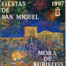 Coleccionismo de Revistas y Periódicos: REVISTA MORA DE RUBIELOS FIESTAS DE SAN MIGUEL 1997. Lote 125205531
