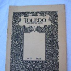 Coleccionismo de Revistas y Periódicos: TOLEDO - REVISTA DE ARTE - AÑO XIV - NUM. 251.. Lote 125338643