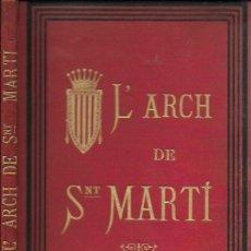 Coleccionismo de Revistas y Periódicos: L' ARCH DE SANT MARTÍ 1887. BIBLIOTECA ARTÍSTICA LITERÀRIA. BCN : FIDEL GIRÓ, 1888. 26X17CM. 231 P.. Lote 125380391