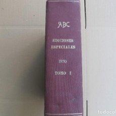 Coleccionismo de Revistas y Periódicos: ABC EDICIONES ESPECIALES 1970 TOMO I. Lote 125676935