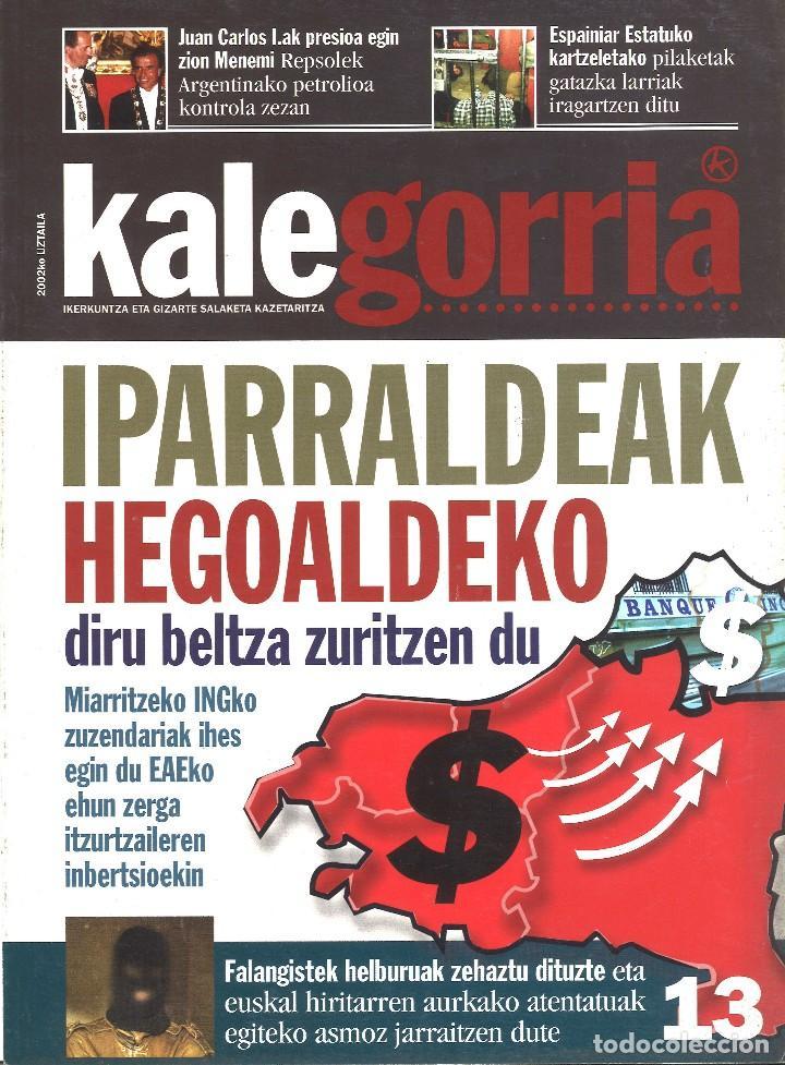 Kale gorria. 13. Julio 2002. En euskera - Guipuzcoa - 132 páginas. En euskera. Gastos de envío por correo certificado hasta 500 gramos: 5 euros entrega en mano en donostia-san sebastián. - Guipuzcoa