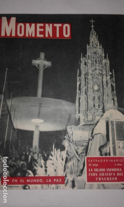 Revista momento extraordinario xxxv congreso eucaristico. N 64. 1952 - Barcelona - Numero 64 de la revista momento, publicado el 5 de junio de 1952. Se trata de un numero extraordinario con motivo de la celebracion en barcelona del xxxv congreso eucaristico internacional. Son 36 paginas en blanco y negro, excepto las de cubi - Barcelona