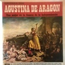 Coleccionismo de Revistas y Periódicos: COLECCIONABLE : AGUSTINA DE ARAGÓN.UNA MUJER EN LA GUERRA DE LA INDEPENDENCIA. Lote 127221335
