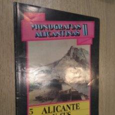 Coleccionismo de Revistas y Periódicos: MONOGRAFIAS ALICANTINAS II. 5 ALICANTE Y SUS MURALLAS. ALICANTE. 1986. Lote 127935775