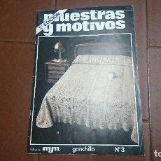 Coleccionismo de Revistas y Periódicos: REVISTA MUESTRAS Y MOTIVOS GANCHILLO N° 3. Lote 128044159