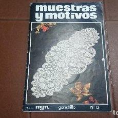 Coleccionismo de Revistas y Periódicos: REVISTA MUESTRAS Y MOTIVOS GANCHILLO N° 12. Lote 128044755