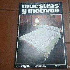 Coleccionismo de Revistas y Periódicos: REVISTA MUESTRAS Y MOTIVOS GANCHILLO N° 15. Lote 128045023