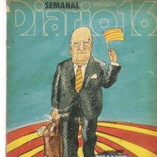 Coleccionismo de Revistas y Periódicos: DIARIO 16 SEMANAL. Nº 139. Y TARRADELLAS VOLVIÓ A ESPAÑA. DOMINGO, 20 MAYO 1984. (ST/MG/BL4). Lote 128145451