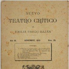 Coleccionismo de Revistas y Periódicos: NUEVO TEATRO CRÍTICO. AÑO III. NOVIEMBRE, 1893. NÚM 29. - [REVISTA.] PARDO BAZÁN, EMILIA.. Lote 123270799