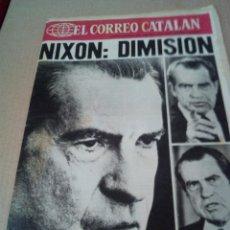 Coleccionismo de Revistas y Periódicos: CORREO CATALAN 9-8-1974 NIXON DIMISION. Lote 128661423
