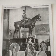 Coleccionismo de Revistas y Periódicos: HOJA REVISTA ORIGINAL ANTIGUA. LAS ULTIMAS OBRAS DE MARIANO BENLLIURE. Lote 129538275