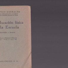 Colecionismo de Revistas e Jornais: LA EDUCACION FISICA EN LA ESCUELA - DEMETRIO GARRALDA - ESPASA-CALPE 1941. Lote 130539706