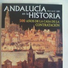 Coleccionismo de Revistas y Periódicos: REVISTA ANDALUCIA EN LA HISTORIA ´2: 500 AÑOS CASA CONTRATACION, LAS NAVAS DE TOLOSA, ADULTERIO LEPE. Lote 156835917