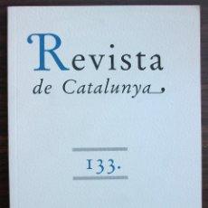Coleccionismo de Revistas y Periódicos: REVISTA DE CATALUNYA. N 133. NOVA ETAPA: OCTUBRE DE 1998.. Lote 131357402