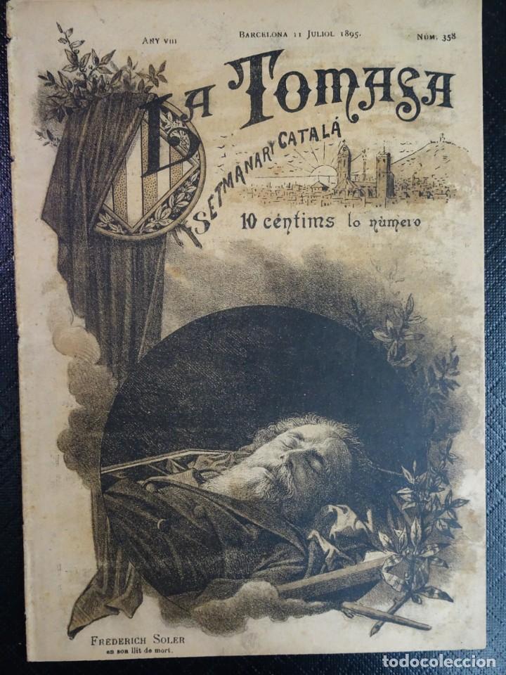 ANTIGUO SEMANARIO CATALAN - LA TOMASA - HOMENAJE A FREDERIC SOLER, Nº 358 JULIO 1895 , VER FOTOS (Coleccionismo - Revistas y Periódicos Antiguos (hasta 1.939))