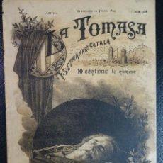 Coleccionismo de Revistas y Periódicos: ANTIGUO SEMANARIO CATALAN - LA TOMASA - HOMENAJE A FREDERIC SOLER, Nº 358 JULIO 1895 , VER FOTOS. Lote 132622790