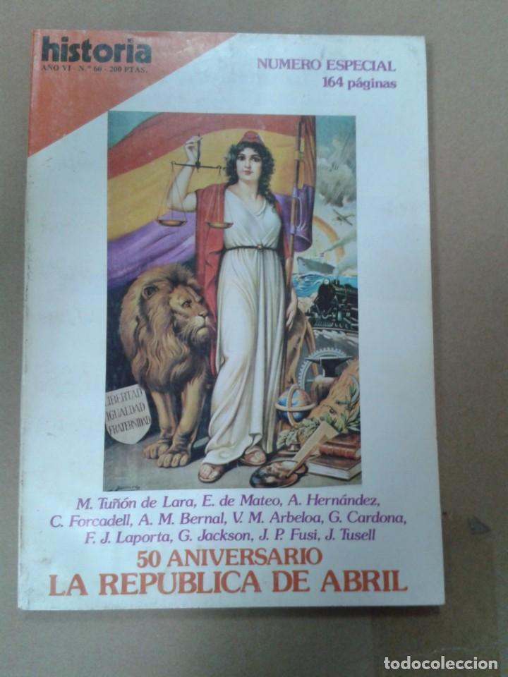 REVISTA HISTORIA 16 Nº 60 NUMERO ESPECIAL 50 ANIVERSARIO LA REPUBLICA DE ABRIL (Coleccionismo - Revistas y Periódicos Modernos (a partir de 1.940) - Otros)